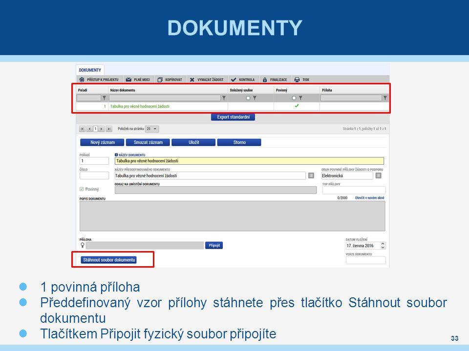 DOKUMENTY 33 1 povinná příloha Předdefinovaný vzor přílohy stáhnete přes tlačítko Stáhnout soubor dokumentu Tlačítkem Připojit fyzický soubor připojíte