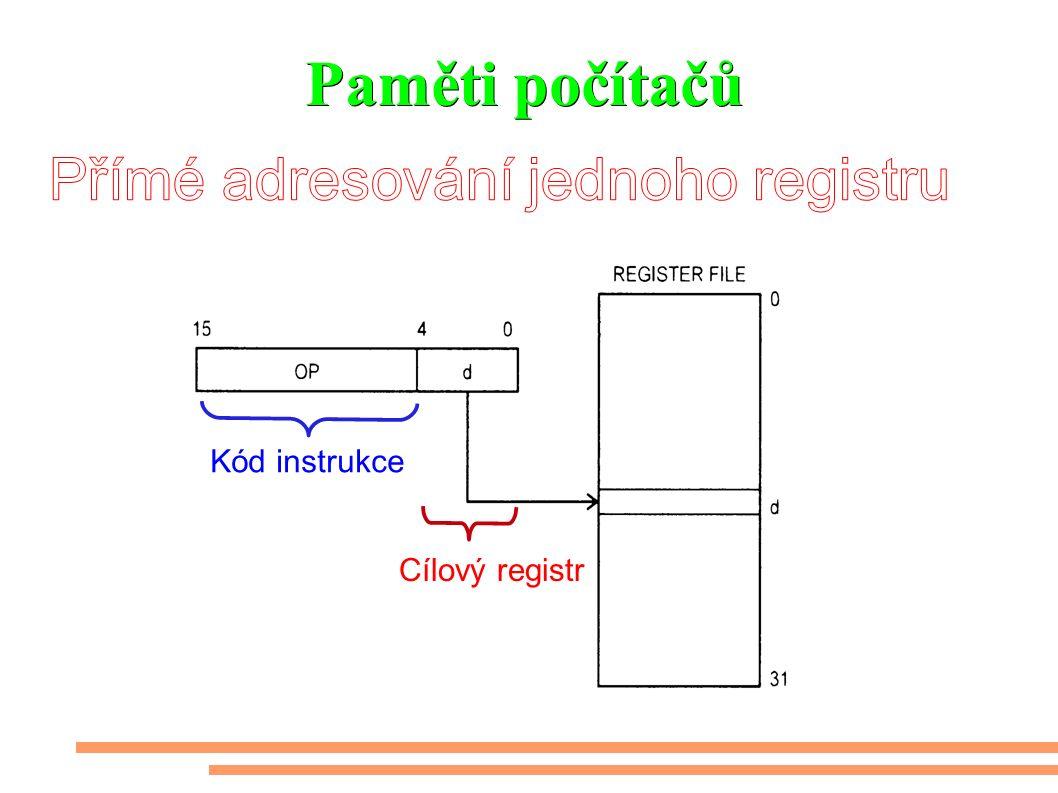 Paměti počítačů Kód instrukce Cílový registr