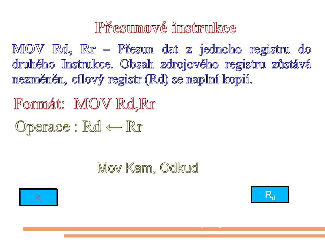 RdRd RrRr R r Zdrojový registr Cílový registr