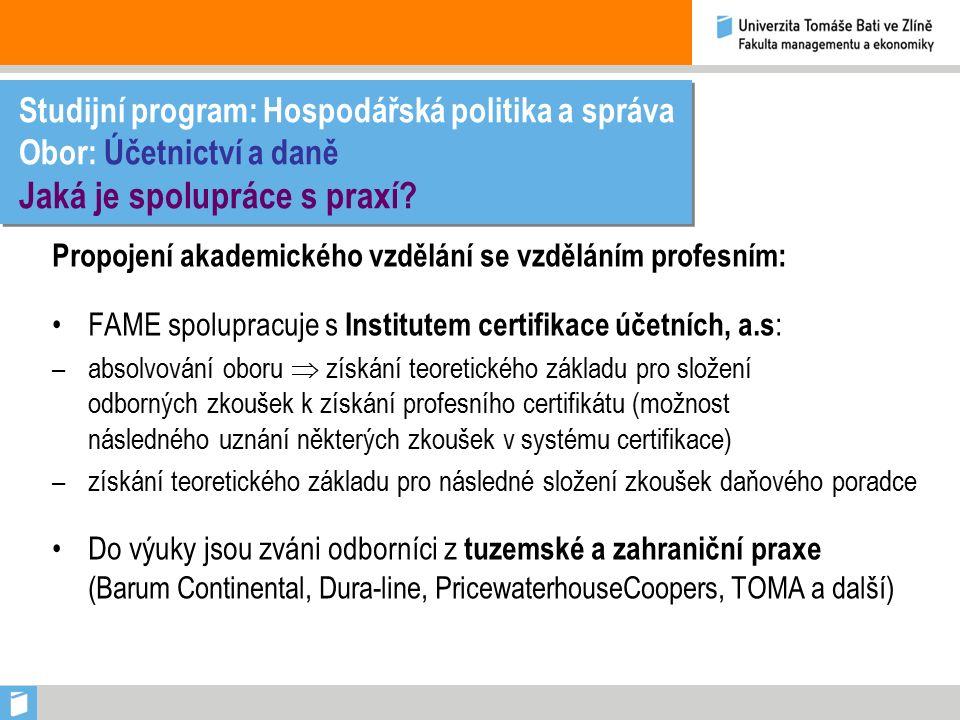 Studijní program: Hospodářská politika a správa Obor: Účetnictví a daně Co říkají studenti.