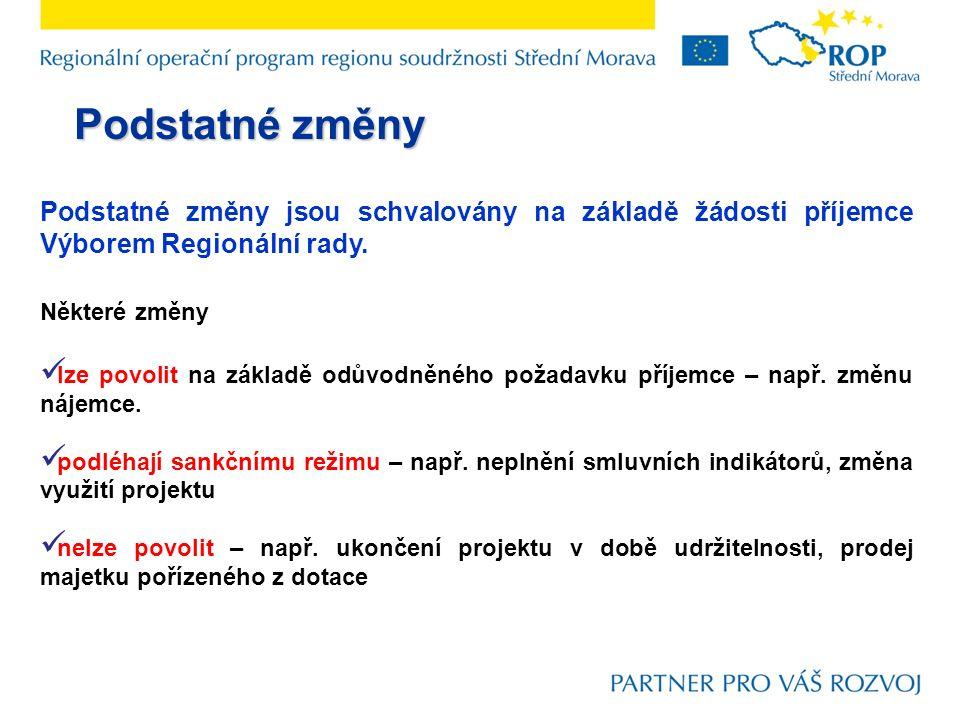 Podstatné změny jsou schvalovány na základě žádosti příjemce Výborem Regionální rady. Některé změny lze povolit na základě odůvodněného požadavku příj