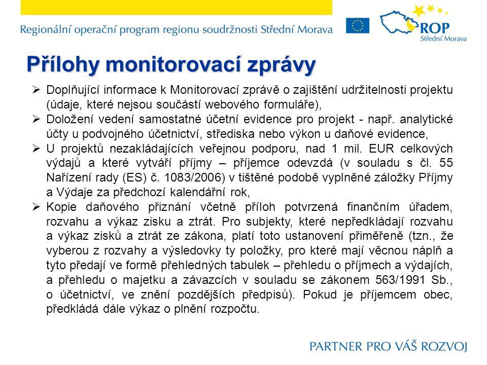  Doplňující informace k Monitorovací zprávě o zajištění udržitelnosti projektu (údaje, které nejsou součástí webového formuláře),  Doložení vedení samostatné účetní evidence pro projekt - např.