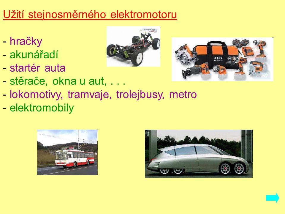 Univerzální elektromotor - místo permanentních magnetů má elektromagnety - funguje i na střídavý proud Užití - kuchyňské spotřebiče - vysavač - vrtačka