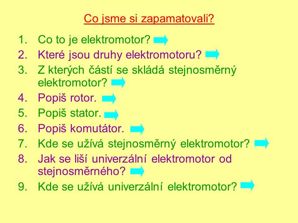 Zdroje: http://www.piloun.cz/obrazky/stroje_drevo/pily/frott_hvp60am.jpg http://elektross.gjn.cz/obrazky/magnet23.jpg http://www.masters.cz/data/clanky/1832/default.jpg http://www.poslanec.sk/image/trolej_11_2007-1.jpg http://www.initiative.cc/Artikelfotos/Elektroauto2.jpg http://www.tomek-naradi.cz/fotocache/mid/powerpack.jpg http://www.netteucuzluk.com/content_files/prd_images/KATEGORI_RESIMLERI/ELEKTRIKLI_EV_ALETLERI/kategori-mutfak-robotu.jpg http://wl.static.fotolia.com/jpg/00/34/89/63/400_F_34896381_zi4o6LKoJ9YmVFYgVBRAfW9sGxPsvVJk.jpg http://www.kutil.eu/upload/images-cache/6881/801.jpg http://upload.wikimedia.org/wikipedia/commons/thumb/8/89/Electric_motor.gif/400px-Electric_motor.gif http://upload.wikimedia.org/wikipedia/commons/thumb/a/af/Vacuum_cleaner.jpg/220px-Vacuum_cleaner.jpg