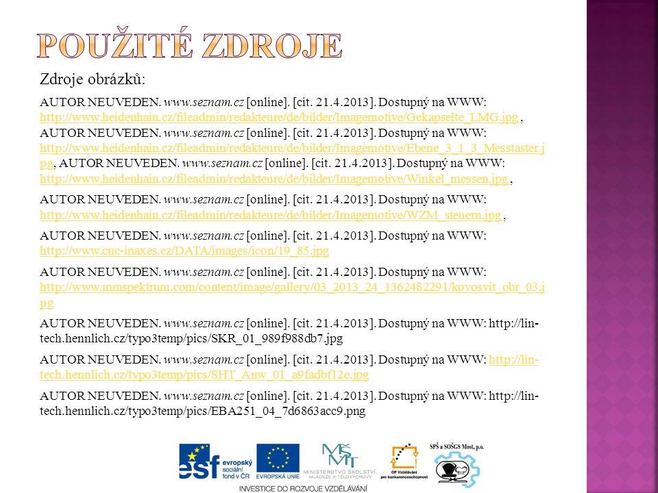 Zdroje obrázků: AUTOR NEUVEDEN. www.seznam.cz [online]. [cit. 21.4.2013]. Dostupný na WWW: http://www.heidenhain.cz/fileadmin/redakteure/de/bilder/Ima