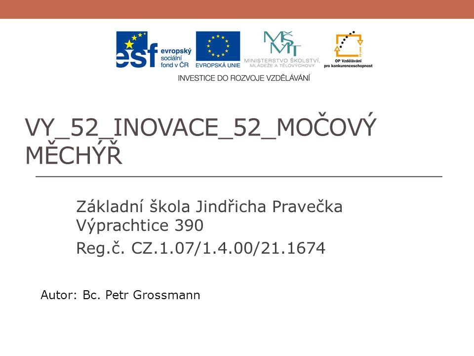 VY_52_INOVACE_52_MOČOVÝ MĚCHÝŘ Základní škola Jindřicha Pravečka Výprachtice 390 Reg.č.