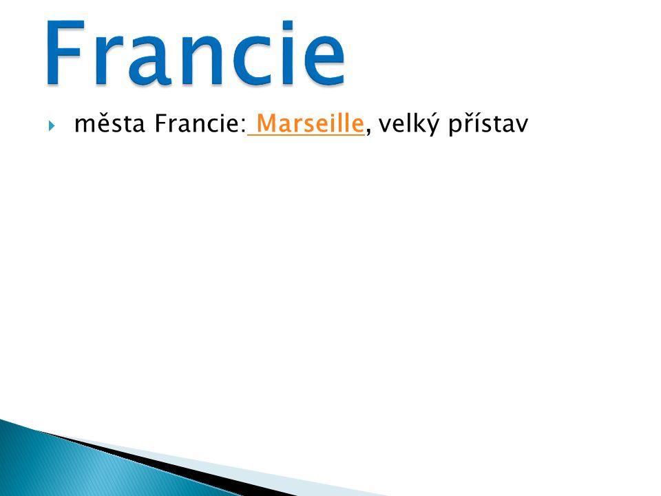  města Francie: Marseille, velký přístav Marseille