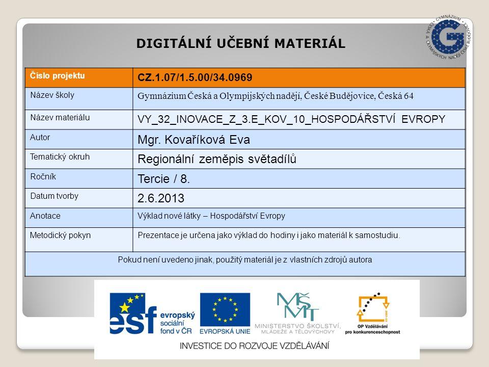 Číslo projektu CZ.1.07/1.5.00/34.0969 Název školy Gymnázium Česká a Olympijských nadějí, České Budějovice, Česká 64 Název materiálu VY_32_INOVACE_Z_3.
