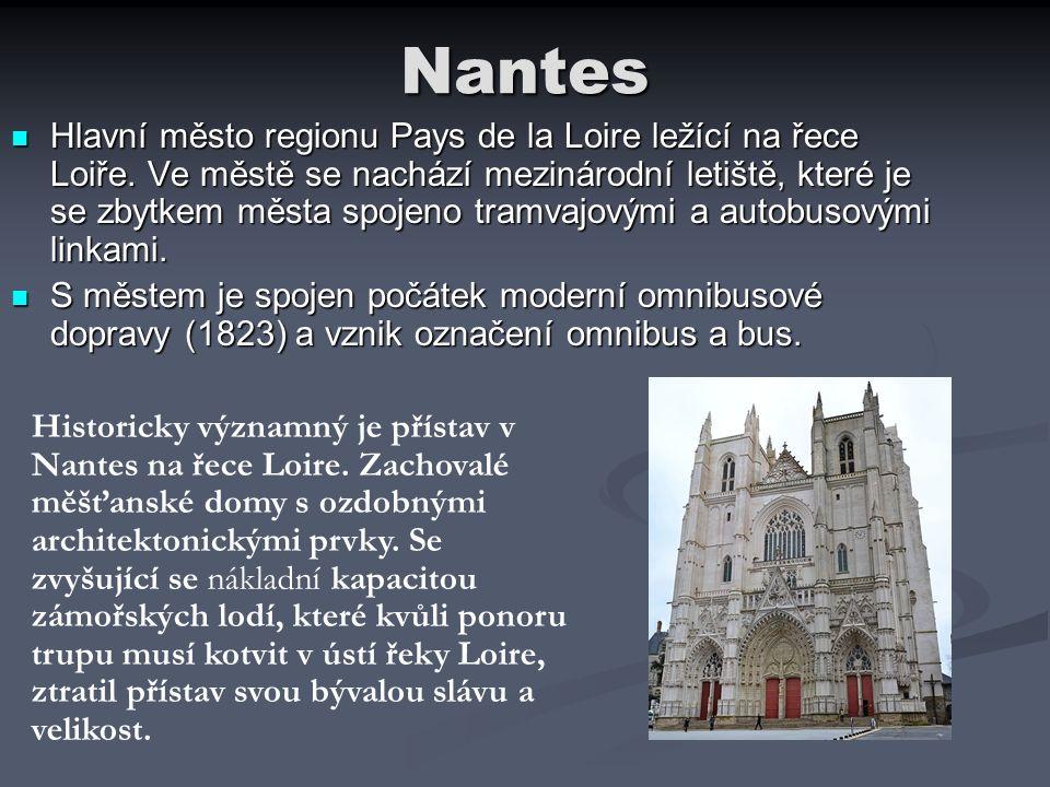 Nantes Hlavní město regionu Pays de la Loire ležící na řece Loiře. Ve městě se nachází mezinárodní letiště, které je se zbytkem města spojeno tramvajo