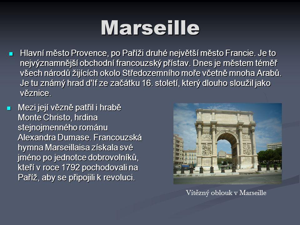 Marseille Mezi její vězně patřil i hrabě Monte Christo, hrdina stejnojmenného románu Alexandra Dumase. Francouzská hymna Marseillaisa získala své jmén