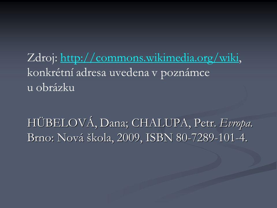 Zdroj: http://commons.wikimedia.org/wiki, konkrétní adresa uvedena v poznámce u obrázkuhttp://commons.wikimedia.org/wiki HÜBELOVÁ, Dana; CHALUPA, Petr