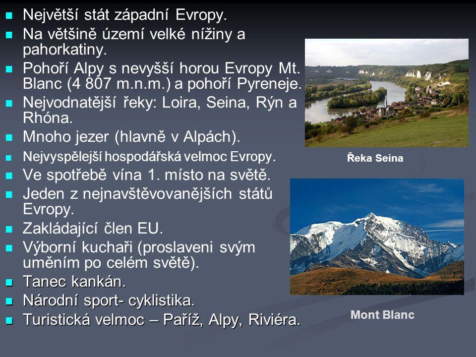 Mont Blanc Největší stát západní Evropy. Na většině území velké nížiny a pahorkatiny. Pohoří Alpy s nevyšší horou Evropy Mt. Blanc (4 807 m.n.m.) a po