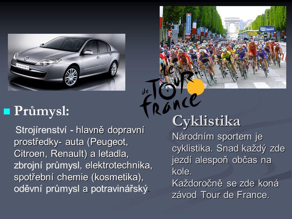 Cyklistika Národním sportem je cyklistika. Snad každý zde jezdí alespoň občas na kole. Každoročně se zde koná závod Tour de France. Průmysl: hlavně do