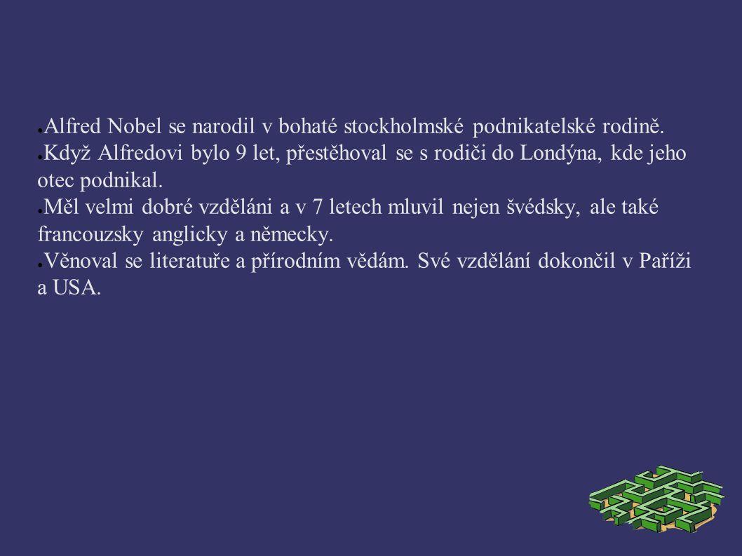 ● Alfred Nobel se narodil v bohaté stockholmské podnikatelské rodině.