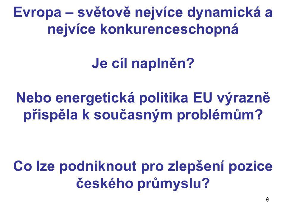 9 Evropa – světově nejvíce dynamická a nejvíce konkurenceschopná Je cíl naplněn.