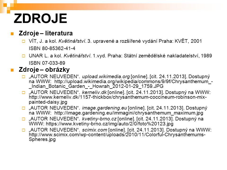 ZDROJE Zdroje – literatura  VÍT, J. a kol. Květinářství.