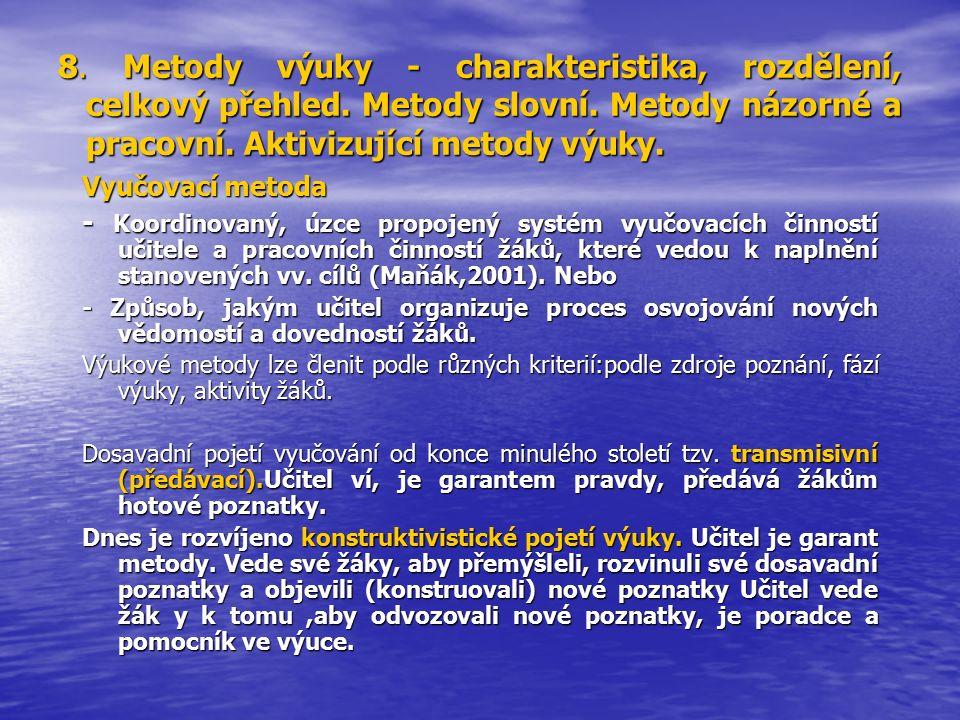 8. Metody výuky - charakteristika, rozdělení, celkový přehled.
