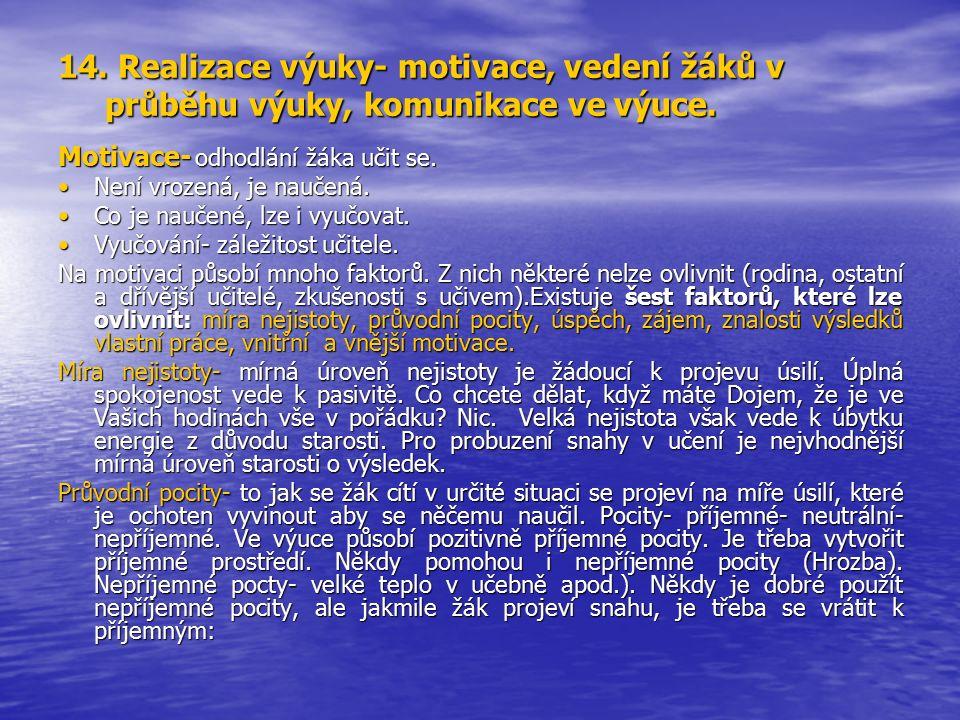 14. Realizace výuky- motivace, vedení žáků v průběhu výuky, komunikace ve výuce.