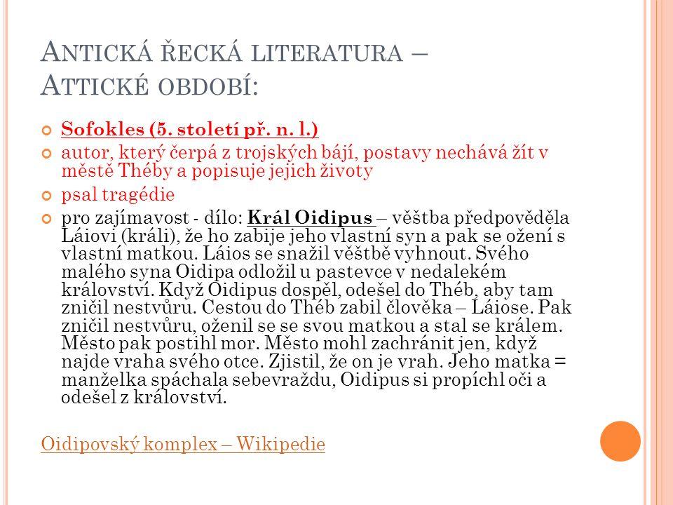A NTICKÁ ŘECKÁ LITERATURA – A TTICKÉ OBDOBÍ : Sofokles (5.
