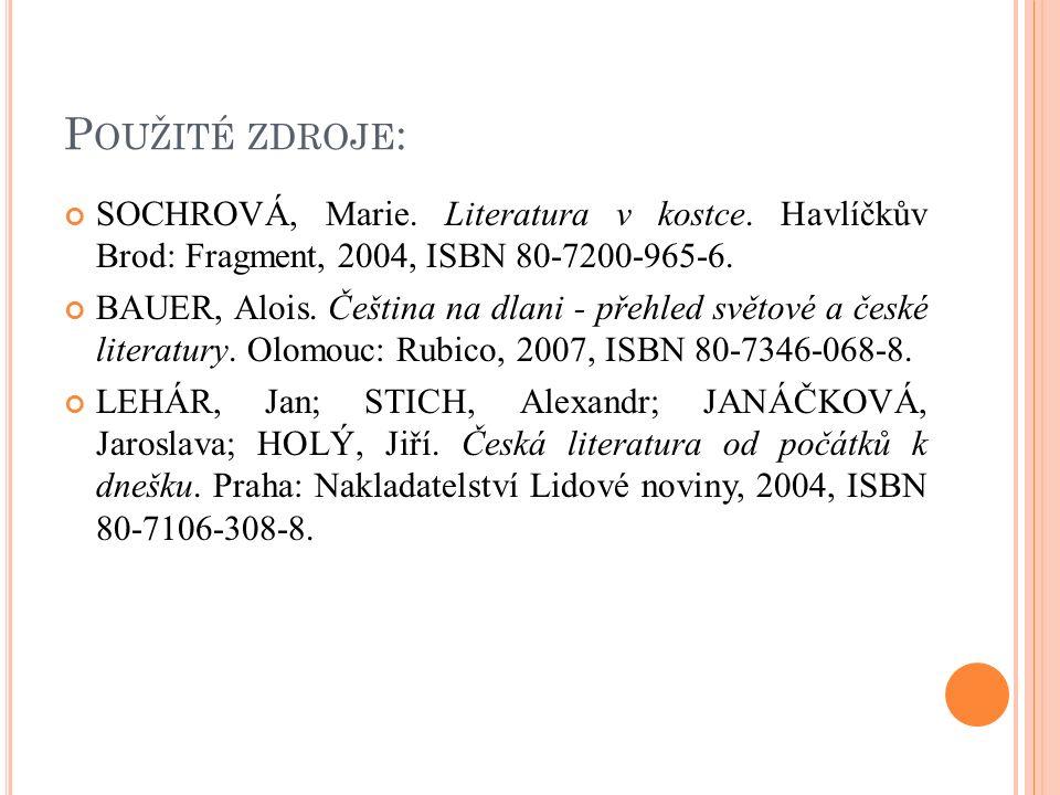 P OUŽITÉ ZDROJE : SOCHROVÁ, Marie. Literatura v kostce.