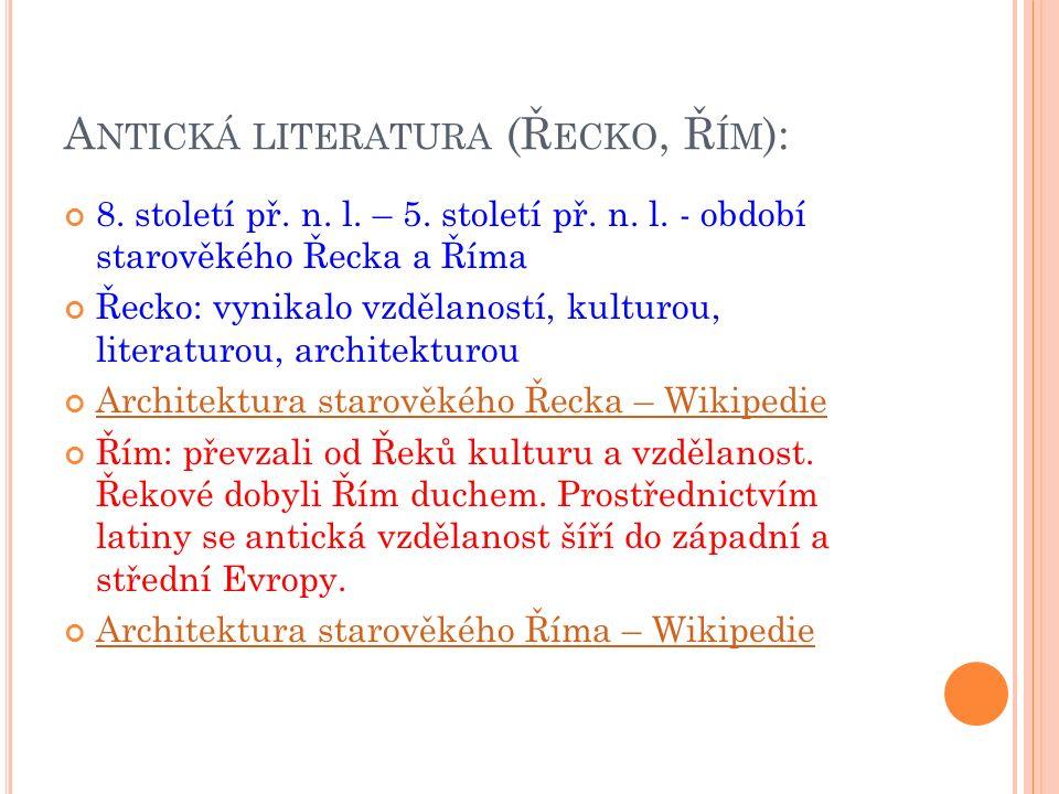 A NTICKÁ LITERATURA (Ř ECKO, Ř ÍM ): 8. století př.