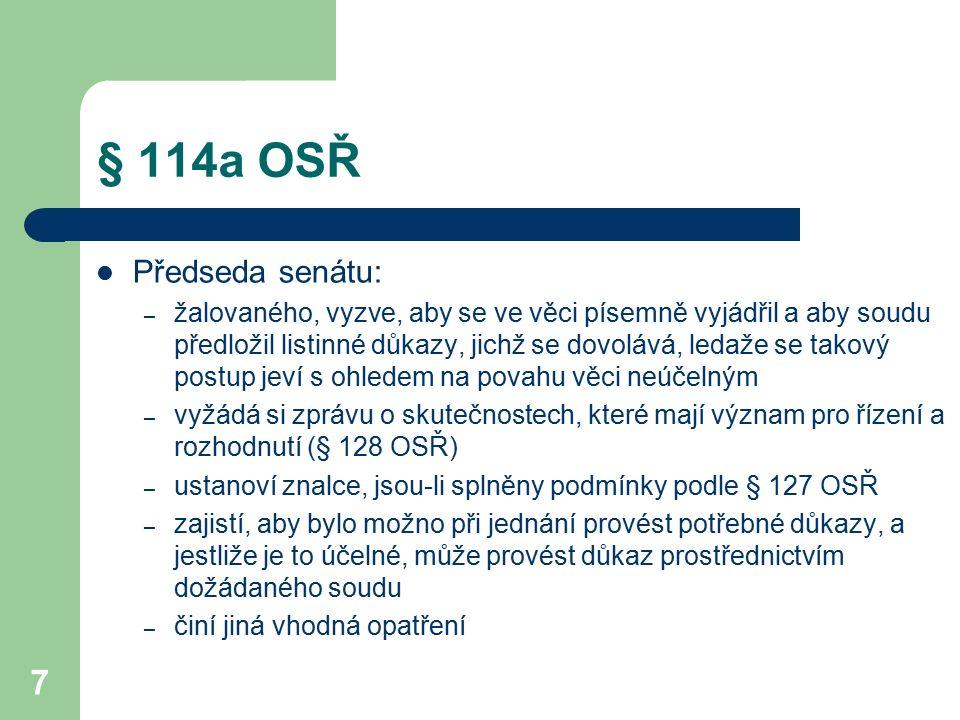 18 Jednání Je předepsáno k projednání věci samé (§ 115 odst.