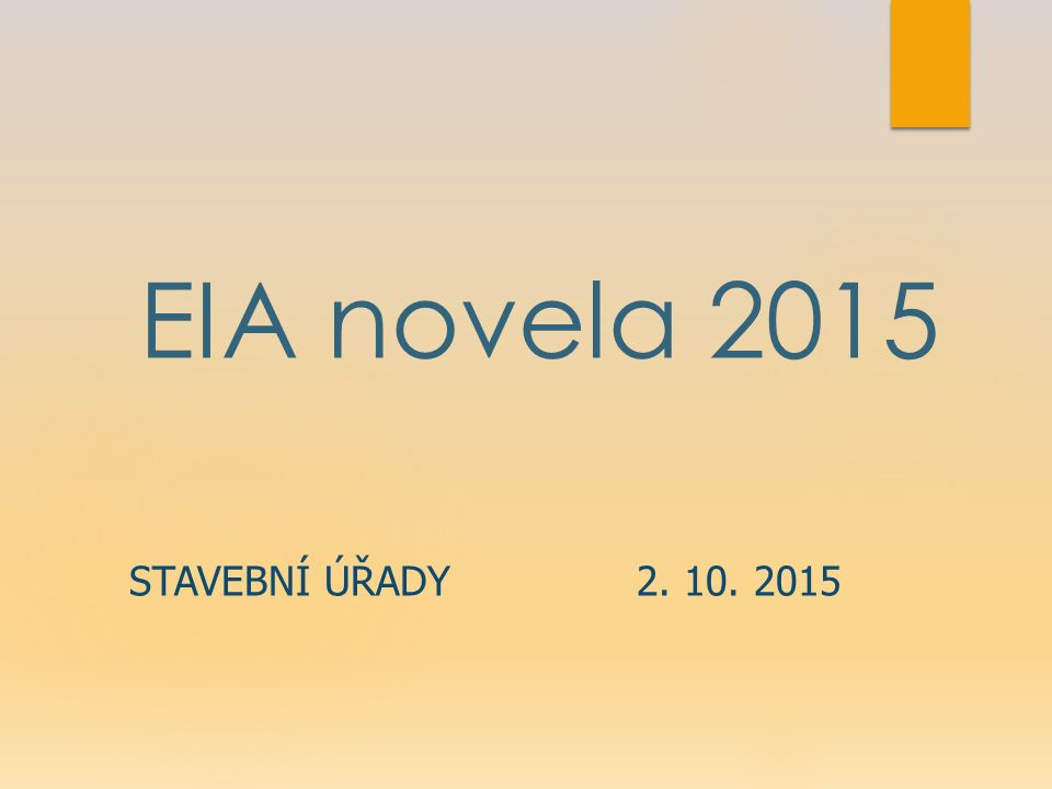 EIA novela 2015 STAVEBNÍ ÚŘADY2. 10. 2015
