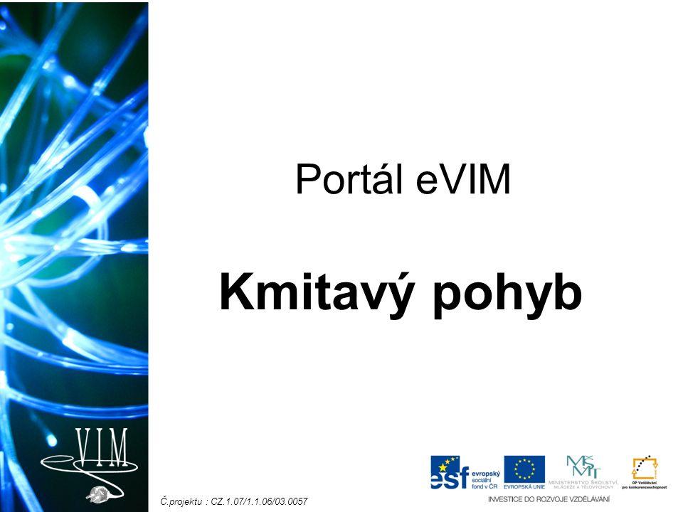 Č.projektu : CZ.1.07/1.1.06/03.0057 Portál eVIM Kmitavý pohyb
