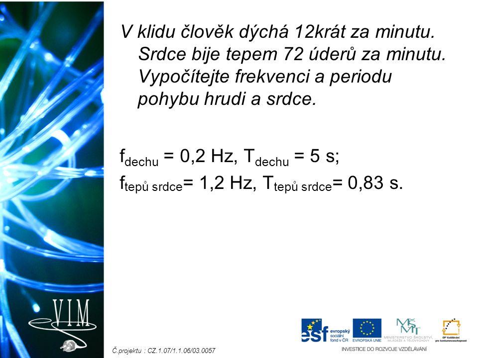 Č.projektu : CZ.1.07/1.1.06/03.0057 V klidu člověk dýchá 12krát za minutu.