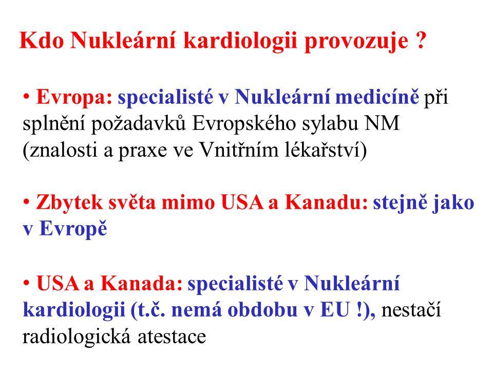 Kdo Nukleární kardiologii provozuje .