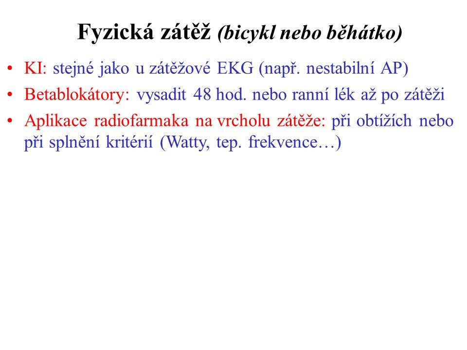Fyzická zátěž (bicykl nebo běhátko) KI: stejné jako u zátěžové EKG (např.
