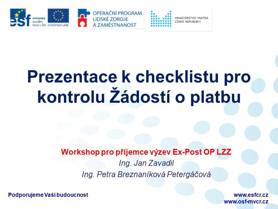 Prezentace k checklistu pro kontrolu Žádostí o platbu Workshop pro příjemce výzev Ex-Post OP LZZ Ing.