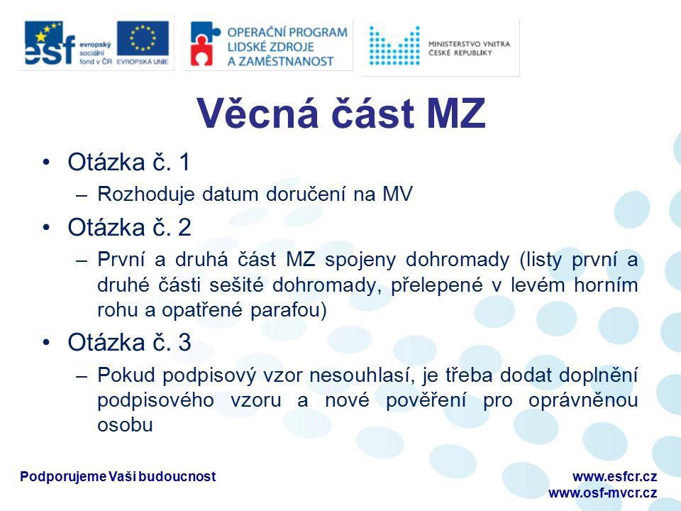 Věcná část MZ Otázka č. 1 –Rozhoduje datum doručení na MV Otázka č.