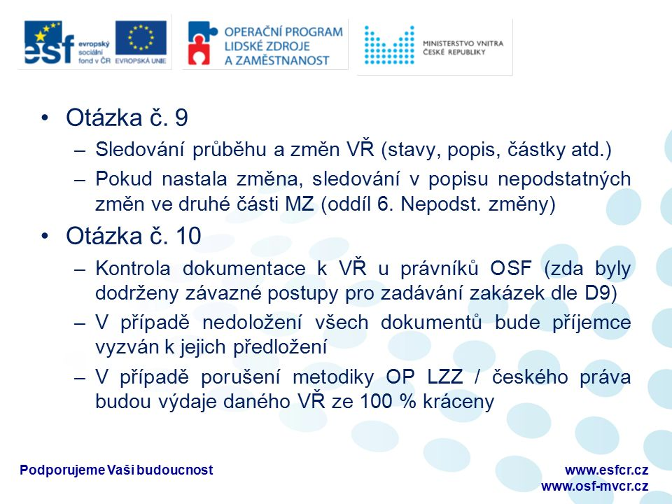 Otázka č.11 –Veřejná podpora není v prioritní ose 4 OP LZZ relevantní Otázka č.