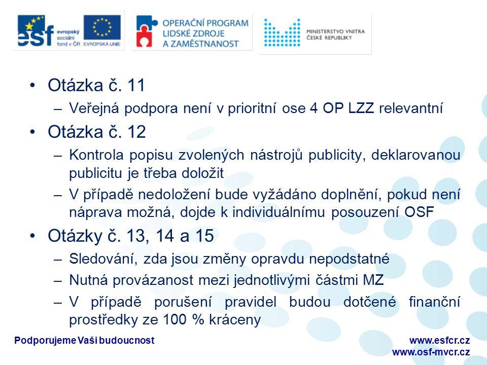 Otázka č. 11 –Veřejná podpora není v prioritní ose 4 OP LZZ relevantní Otázka č.