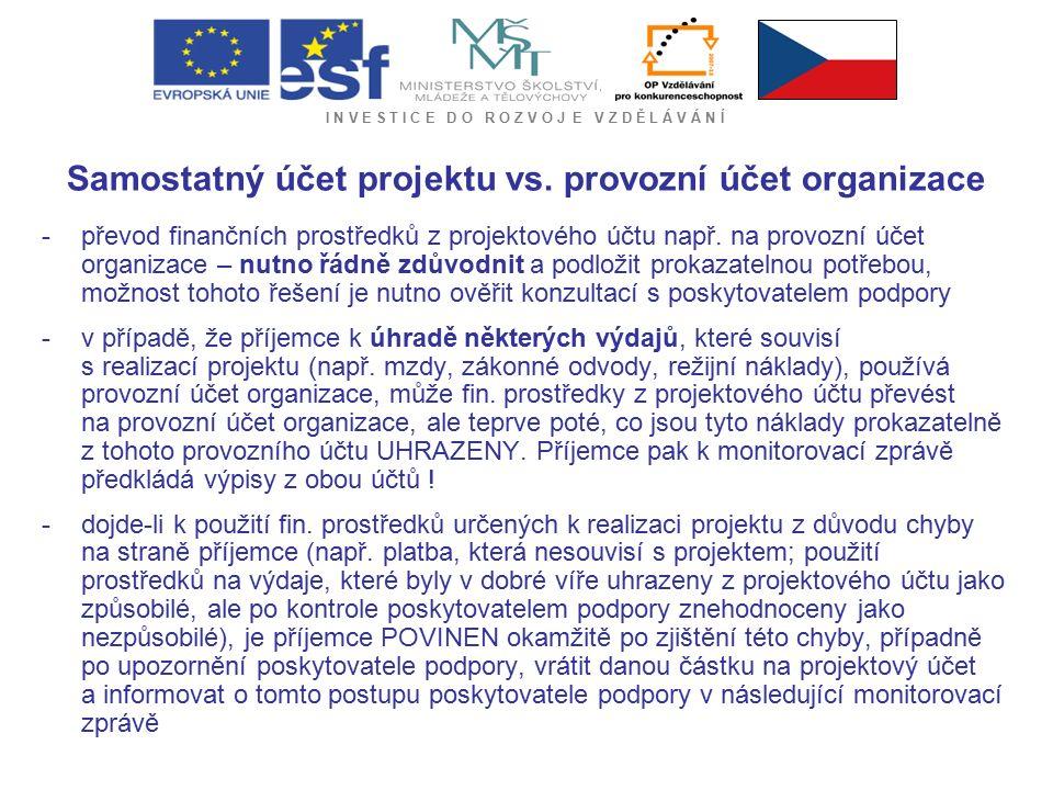 I N V E S T I C E D O R O Z V O J E V Z D Ě L Á V Á N Í Samostatný účet projektu vs. provozní účet organizace -převod finančních prostředků z projekto