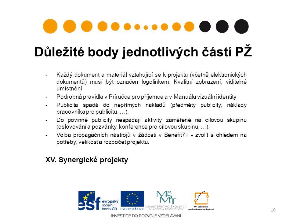 Důležité body jednotlivých částí PŽ -Každý dokument a materiál vztahující se k projektu (včetně elektronických dokumentů) musí být označen logolinkem.