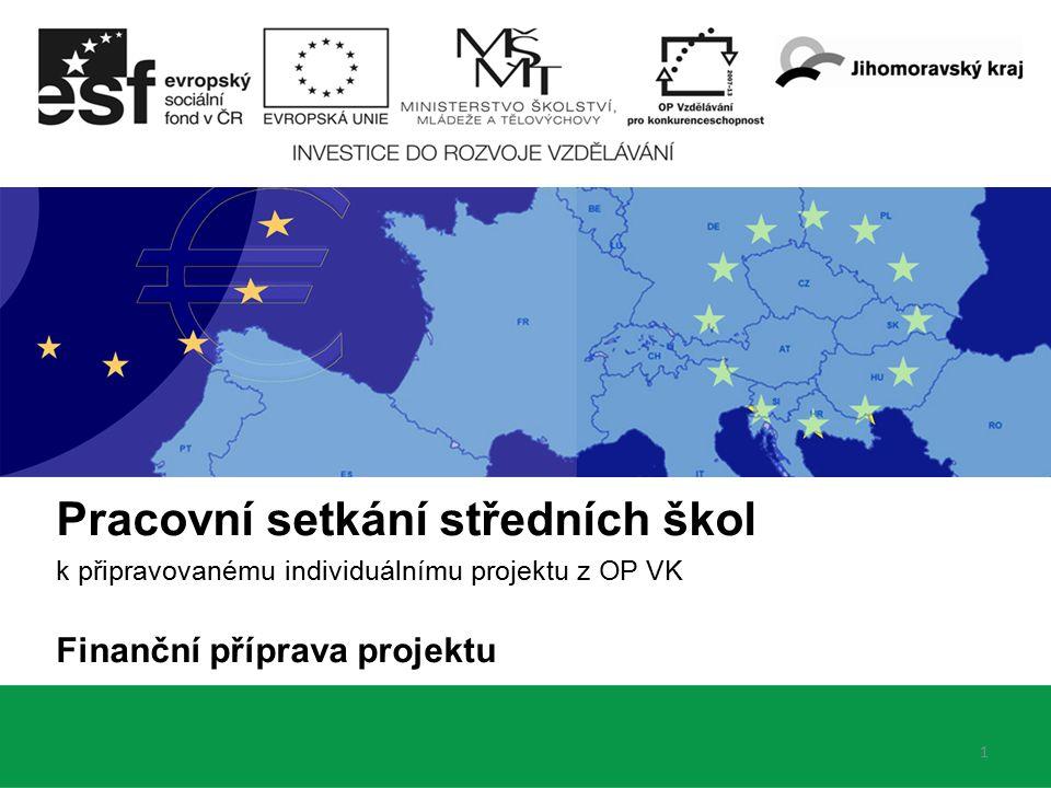 Pracovní setkání středních škol k připravovanému individuálnímu projektu z OP VK Finanční příprava projektu 1