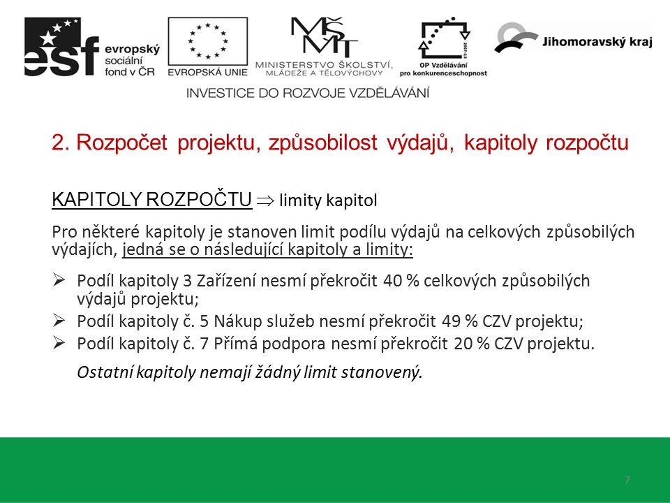 2. Rozpočet projektu, způsobilost výdajů, kapitoly rozpočtu KAPITOLY ROZPOČTU  limity kapitol Pro některé kapitoly je stanoven limit podílu výdajů na