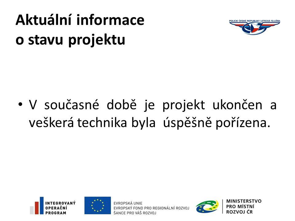 Aktuální informace o stavu projektu V současné době je projekt ukončen a veškerá technika byla úspěšně pořízena.