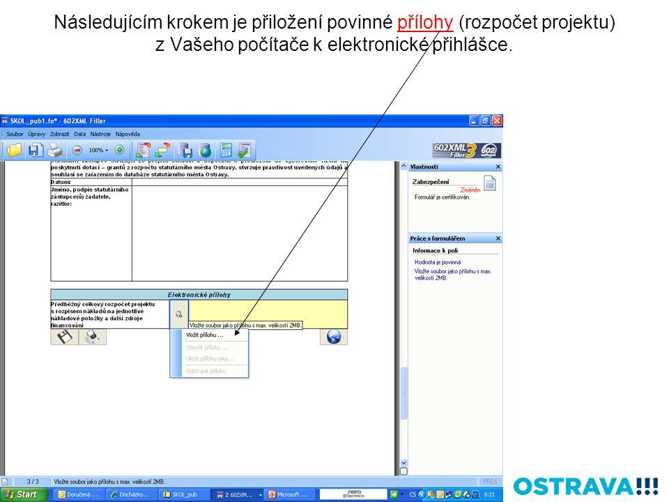 Následujícím krokem je přiložení povinné přílohy (rozpočet projektu) z Vašeho počítače k elektronické přihlášce.