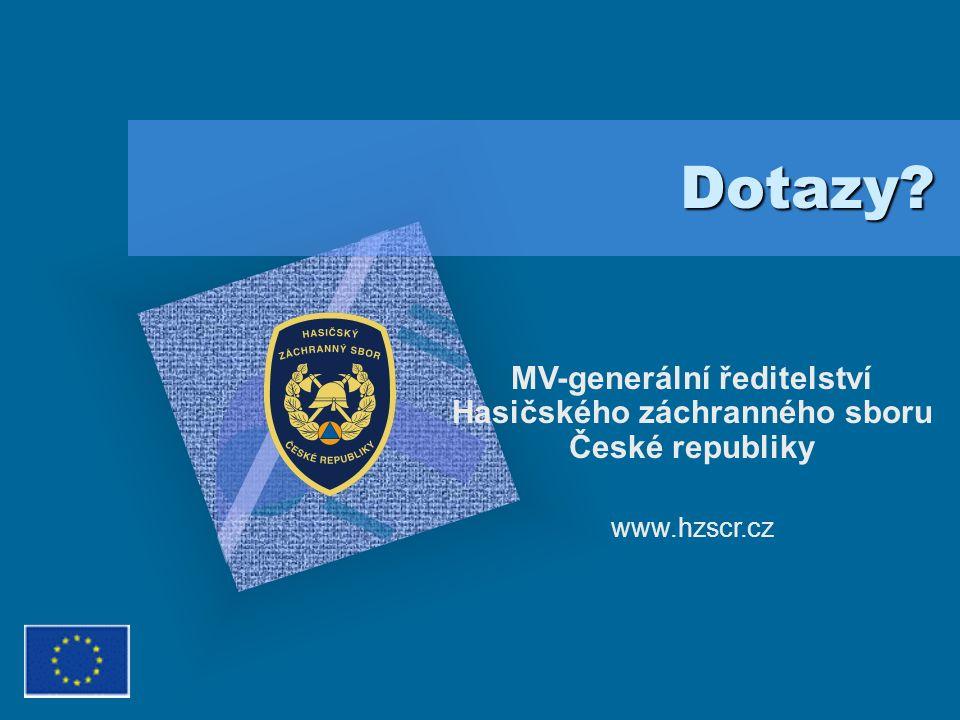 Dotazy? MV-generální ředitelství Hasičského záchranného sboru České republiky www.hzscr.cz