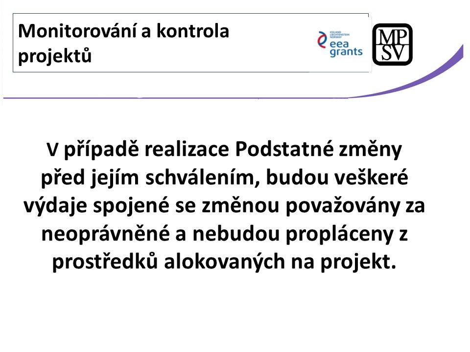 Průběžné zprávy Výroční průběžné zprávy Závěrečná zpráva o projektu Logický rámec projektu Rozpočet projektu Monitorování a kontrola projektů