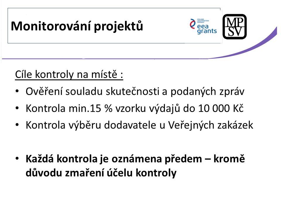 Cíle kontroly na místě : Ověření souladu skutečnosti a podaných zpráv Kontrola min.15 % vzorku výdajů do 10 000 Kč Kontrola výběru dodavatele u Veřejn