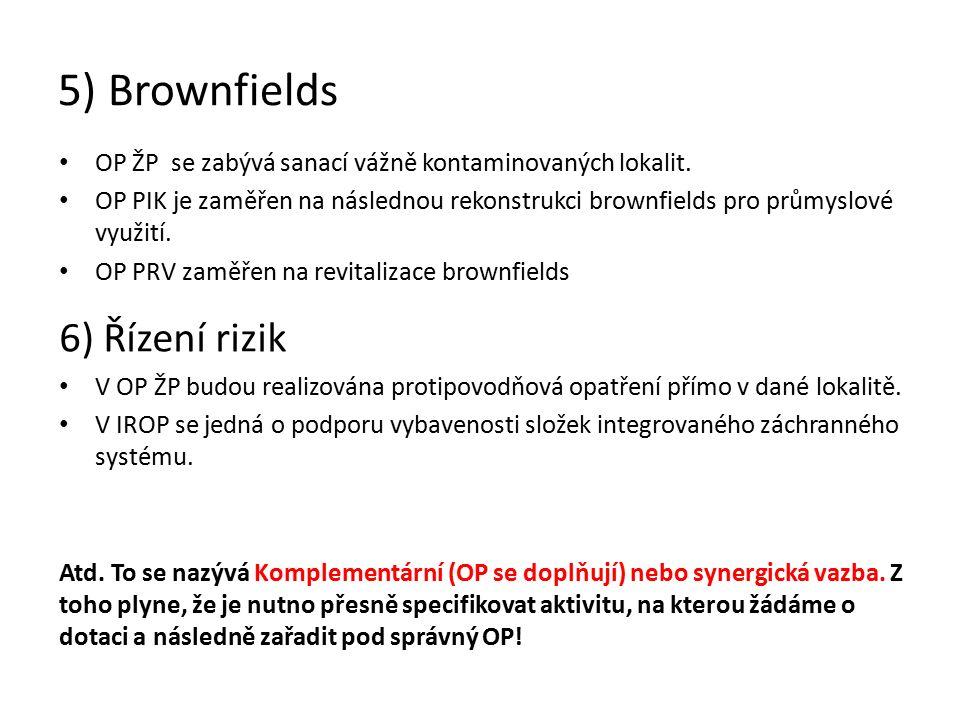 5) Brownfields OP ŽP se zabývá sanací vážně kontaminovaných lokalit.