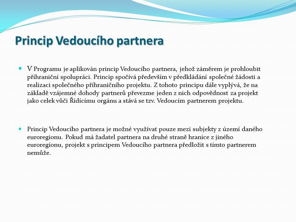 Princip Vedoucího partnera V Programu je aplikován princip Vedoucího partnera, jehož záměrem je prohloubit příhraniční spolupráci. Princip spočívá pře