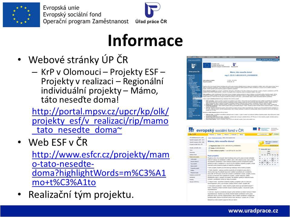 Informace Webové stránky ÚP ČR – KrP v Olomouci – Projekty ESF – Projekty v realizaci – Regionální individuální projekty – Mámo, táto neseďte doma! ht