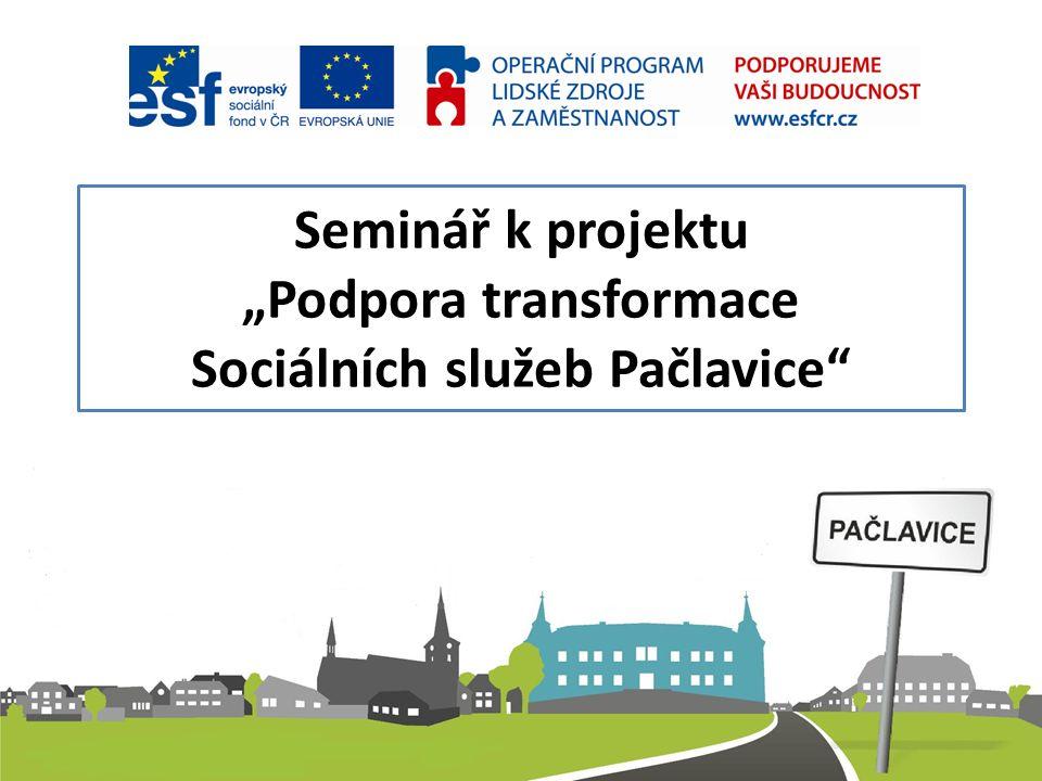 """Seminář k projektu """"Podpora transformace Sociálních služeb Pačlavice"""