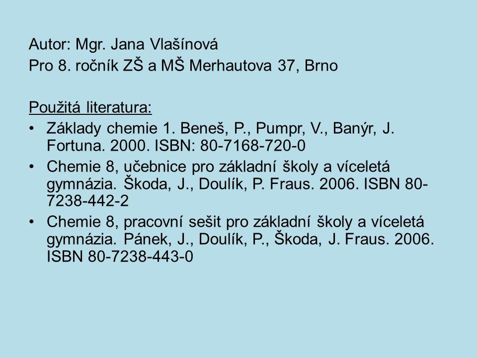 Autor: Mgr. Jana Vlašínová Pro 8.