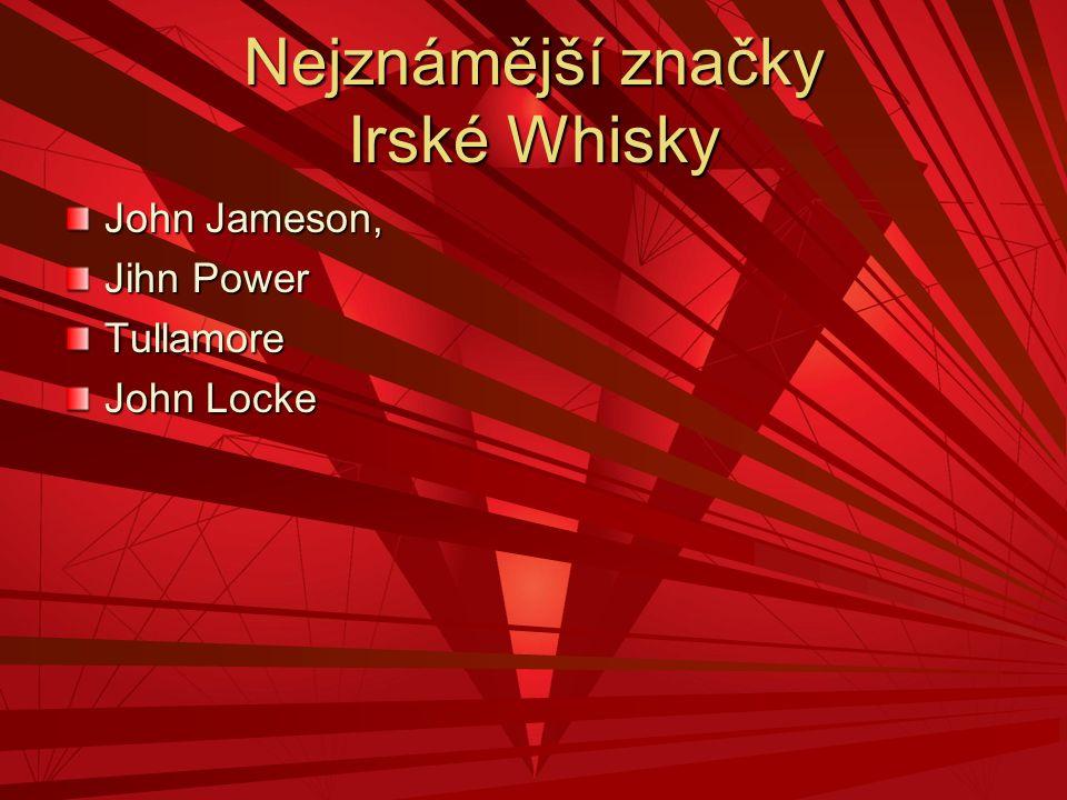 Nejznámější značky Irské Whisky John Jameson, Jihn Power Tullamore John Locke